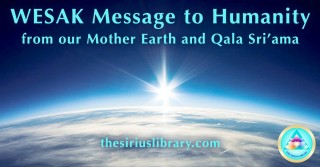 WESAK Message To Humanity from our Mother Earth and Qala Sri'ama