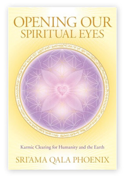 Opening Your Spiritual Eyes by Qala Sriama Phoenix