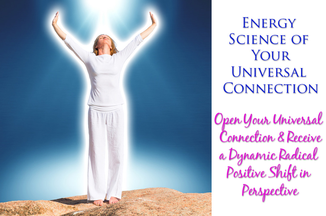 Energy science of your universal connection