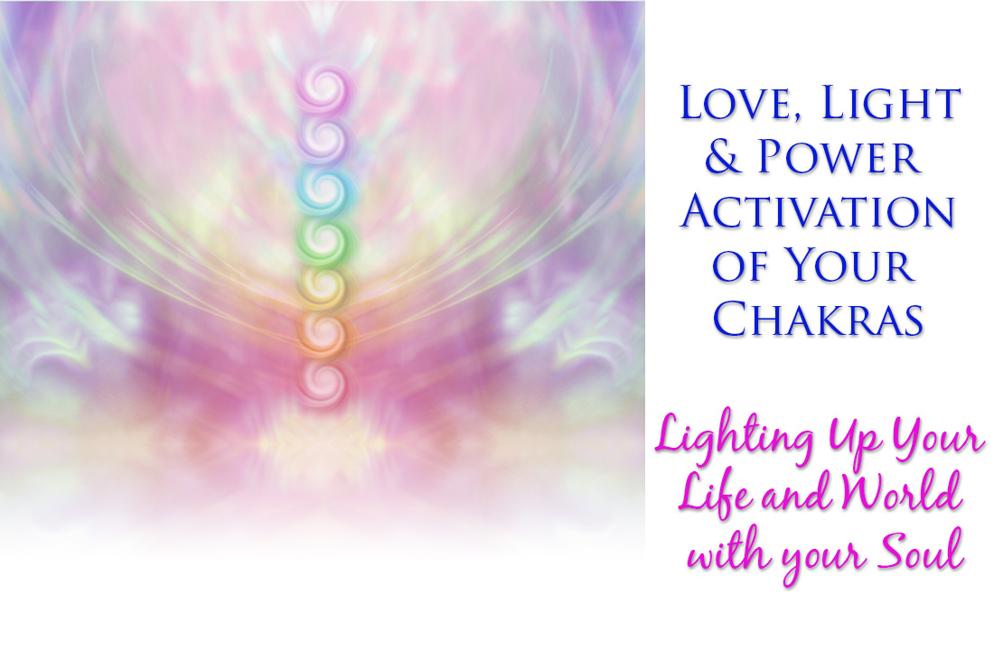 Light love and power activation of your chakras