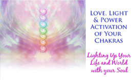 Love, Light & Power Activation of Your Chakras